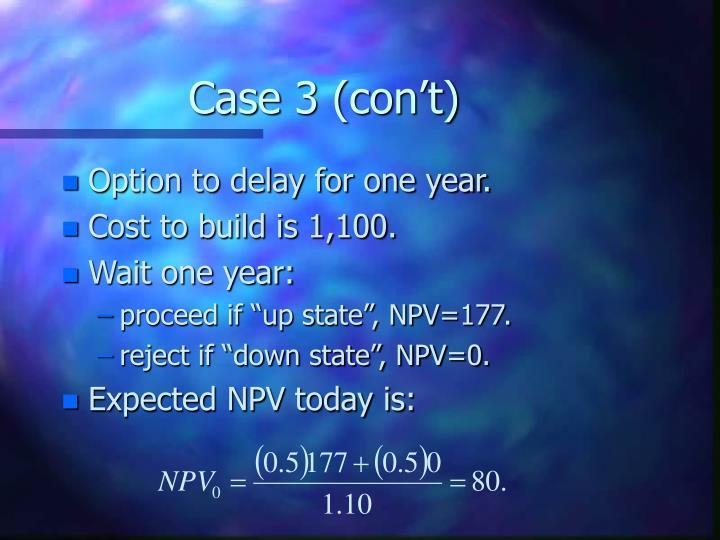 Case 3 (con't)