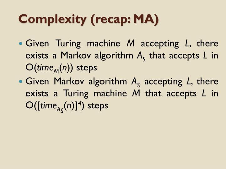 Complexity (recap: MA)