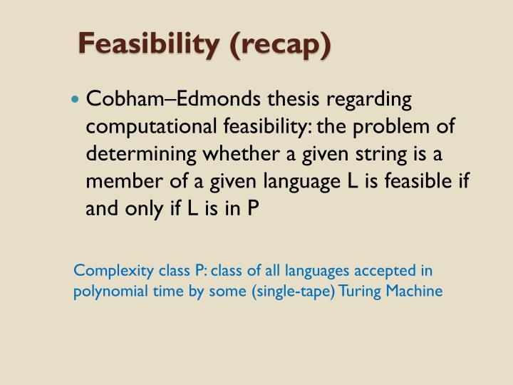Feasibility (recap)