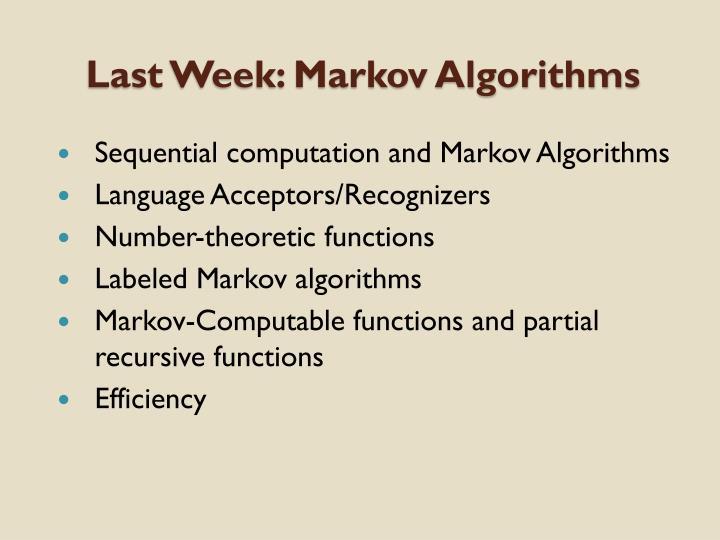 Last Week: Markov Algorithms