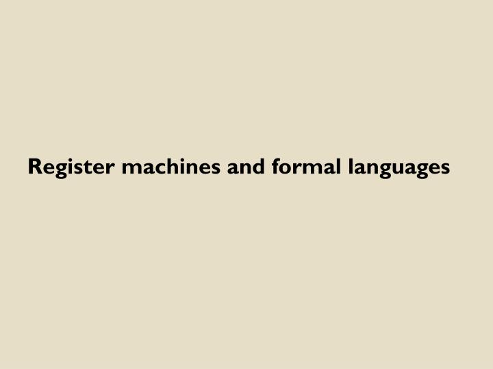 Register machines and formal languages