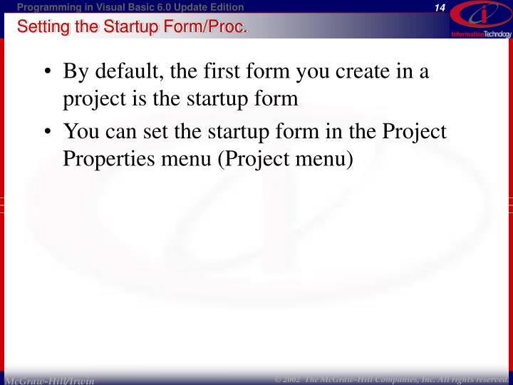 Setting the Startup Form/Proc.