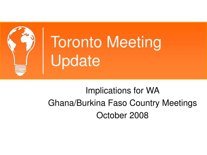 Toronto meeting update