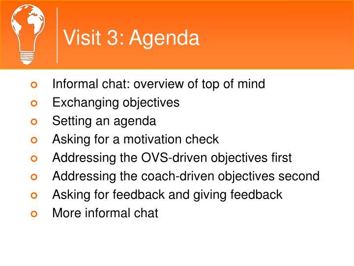 Visit 3: Agenda
