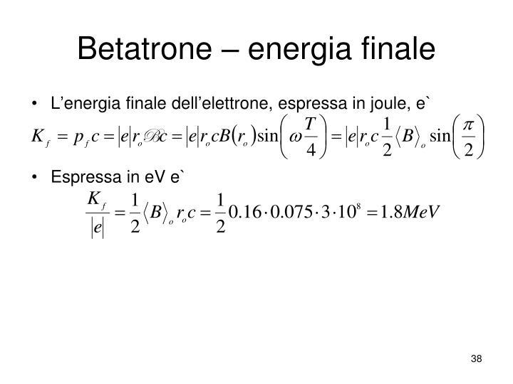 Betatrone – energia finale