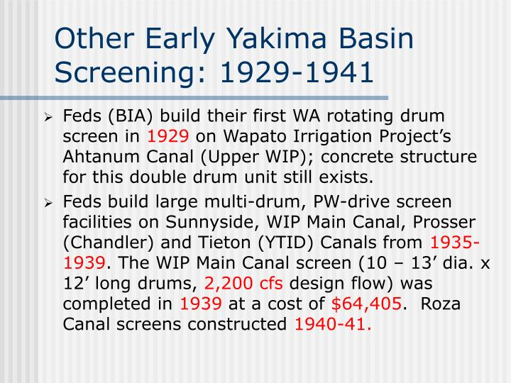Other Early Yakima Basin Screening: 1929-1941