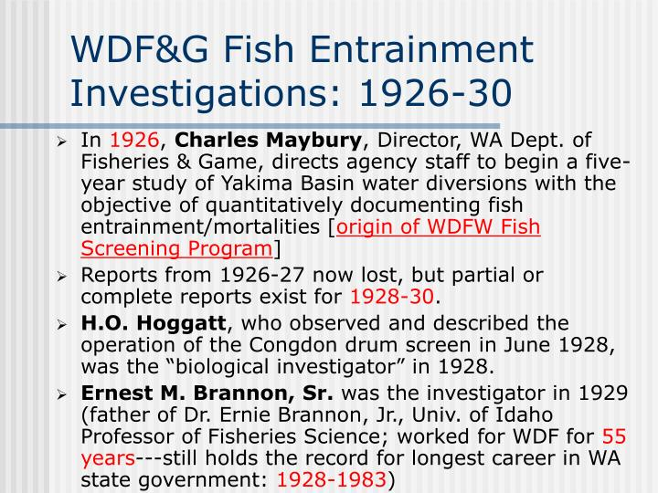 WDF&G Fish Entrainment Investigations: 1926-30