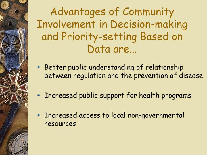 Advantages of Community Involvement in Decision-making and Priority-setting Based on Data are...