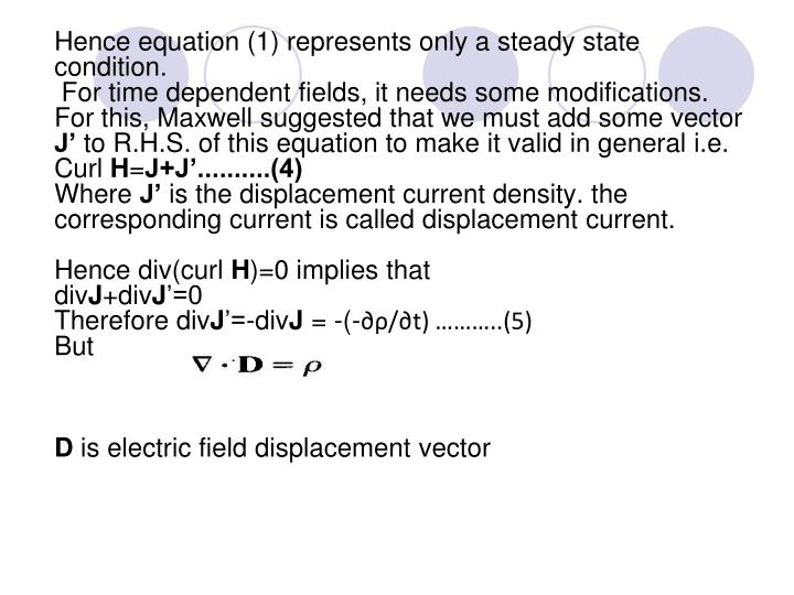 Hence equation (1) represents only a steady state condition.
