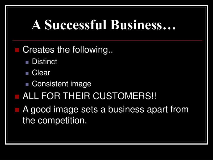 A Successful Business…