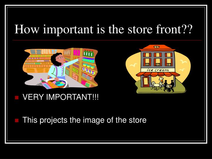 How important is the store front??