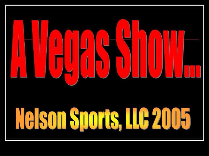 A Vegas Show...