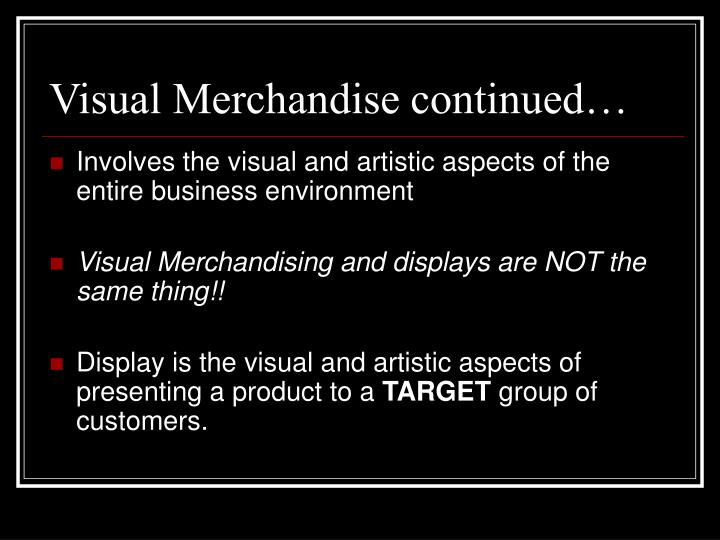 Visual Merchandise continued…