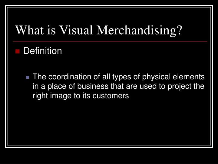 What is Visual Merchandising?