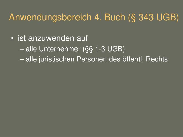 Anwendungsbereich 4. Buch (§ 343 UGB)
