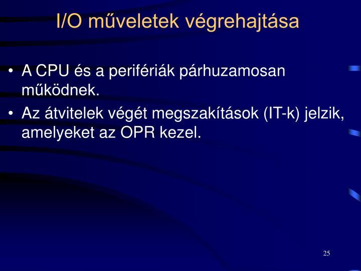 I/O műveletek végrehajtása