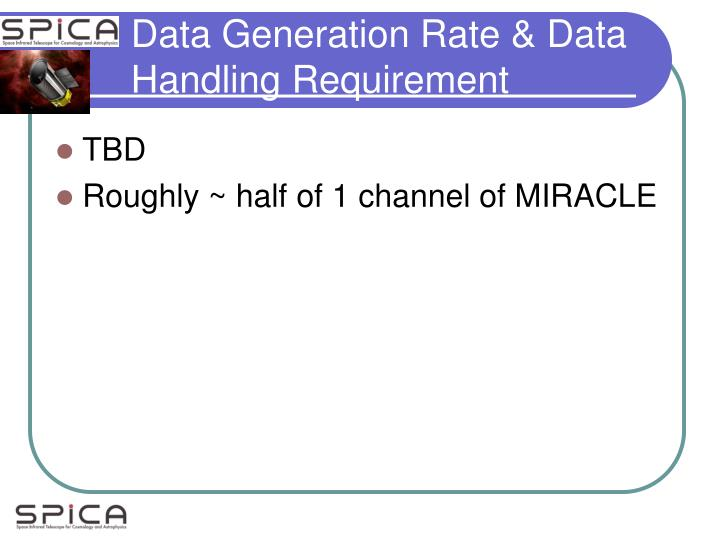 Data Generation Rate & Data Handling Requirement