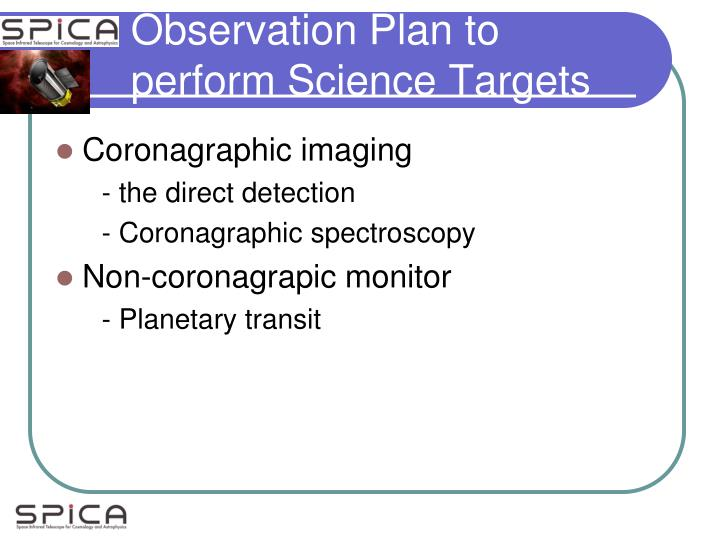 Observation Plan to perform Science Targets