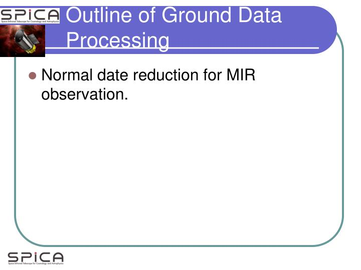 Outline of Ground Data Processing