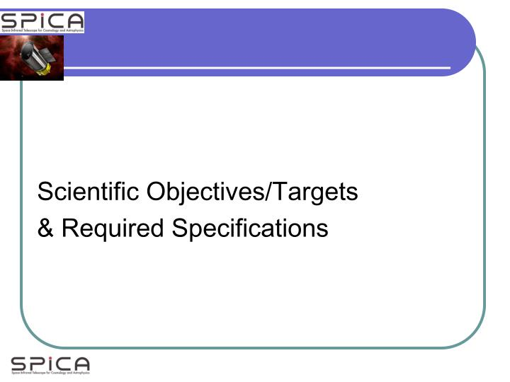Scientific Objectives/Targets