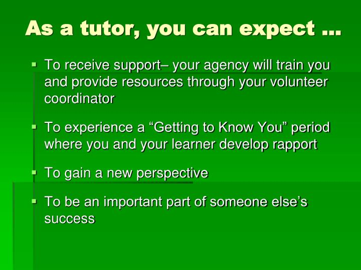 As a tutor, you can expect …