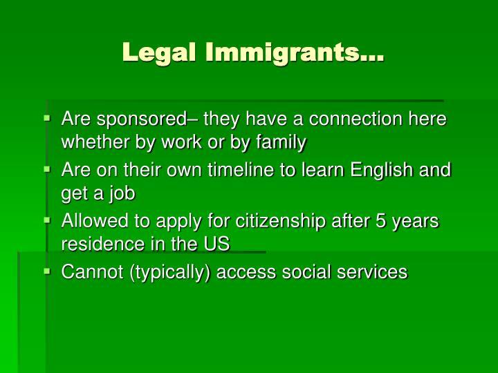 Legal Immigrants…