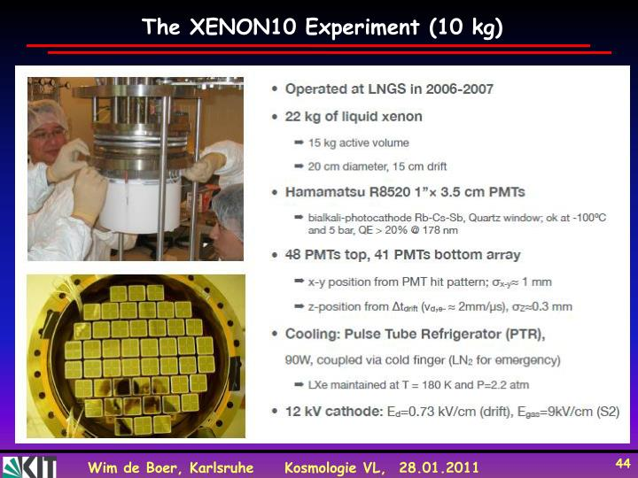 The XENON10 Experiment (10 kg)