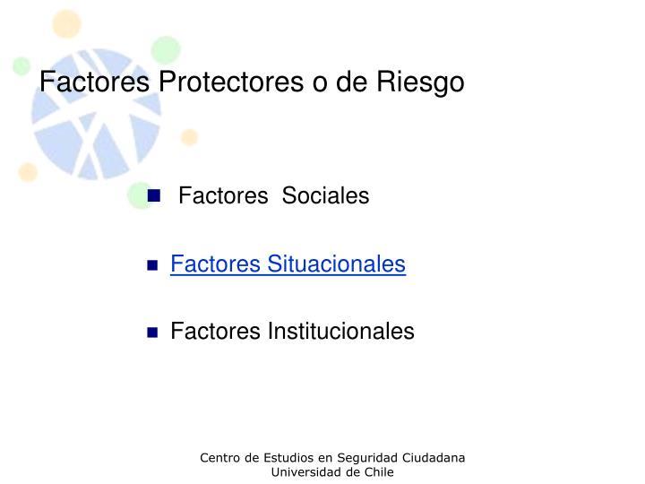 Factores Protectores o de Riesgo