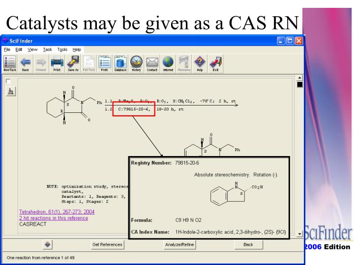 Catalysts may be given as a CAS RN