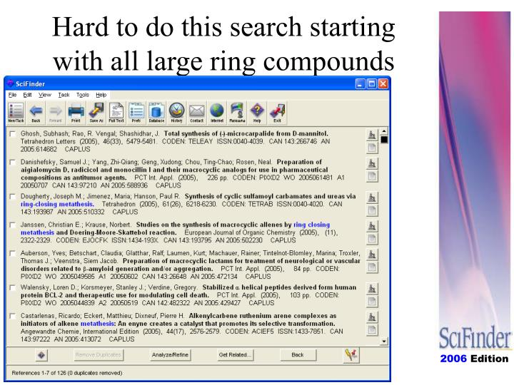 Hard to do this search starting with all large ring compounds