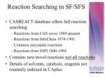 reaction searching in sf sfs