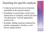 searching for specific catalysts