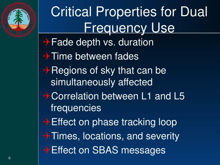 Critical Properties for Dual Frequency Use