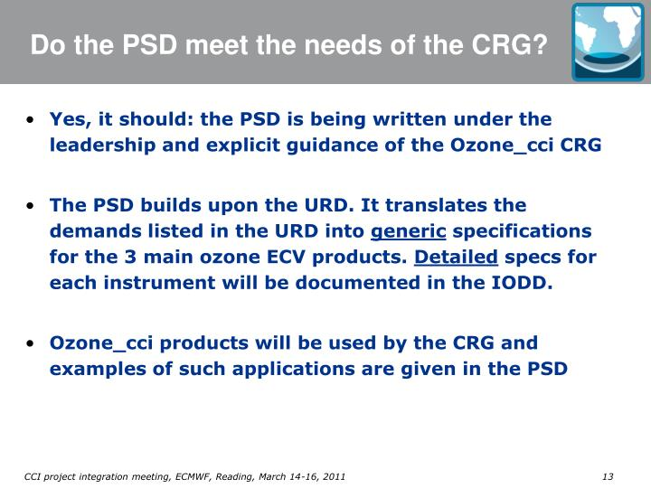Do the PSD meet the needs of the CRG?