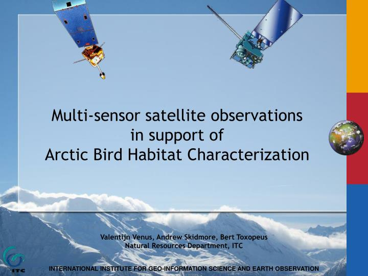 Multi sensor satellite observations in support of arctic bird habitat characterization