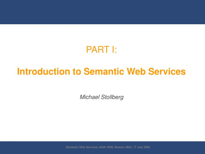 Part i introduction to semantic web services