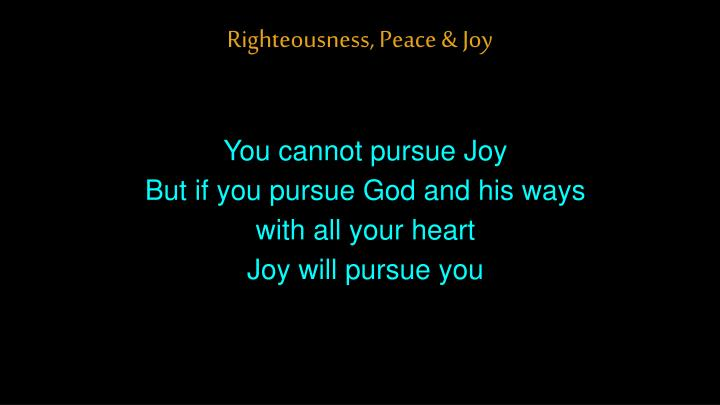 Righteousness, Peace & Joy