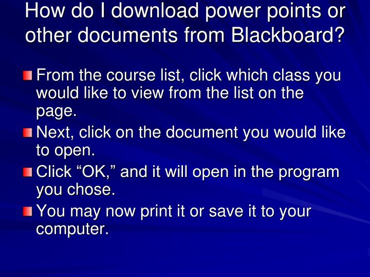 How do I download power points or other documents from Blackboard?