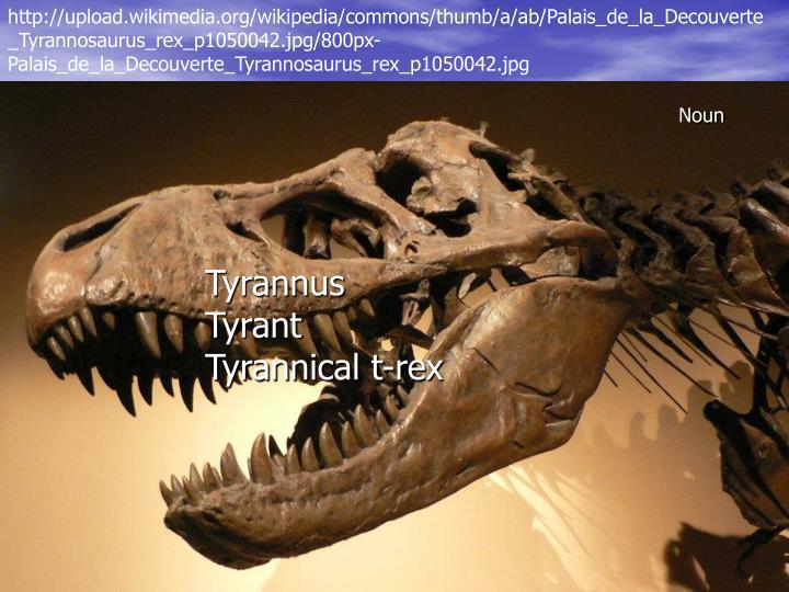 http://upload.wikimedia.org/wikipedia/commons/thumb/a/ab/Palais_de_la_Decouverte_Tyrannosaurus_rex_p1050042.jpg/800px-Palais_de_la_Decouverte_Tyrannosaurus_rex_p1050042.jpg