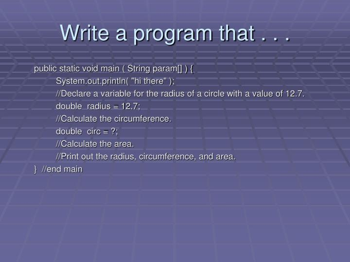 Write a program that . . .