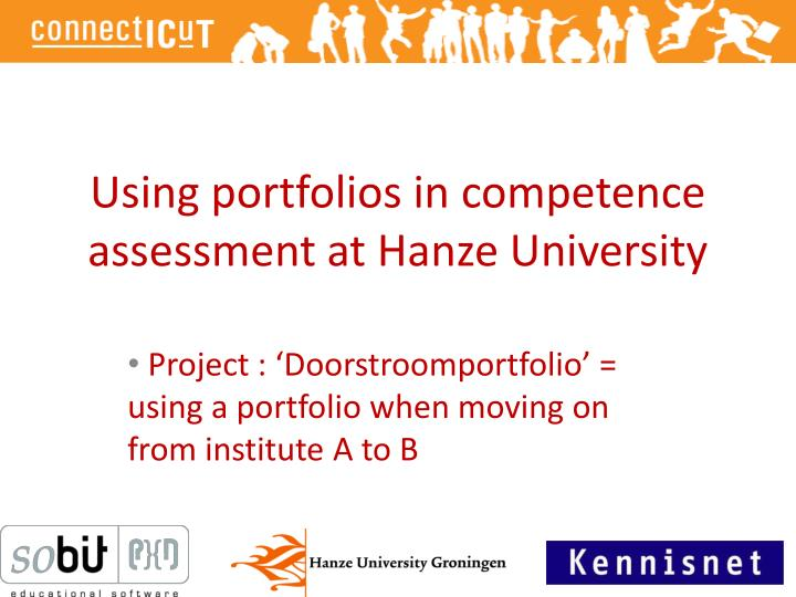 Using portfolios in competence assessment at hanze university1