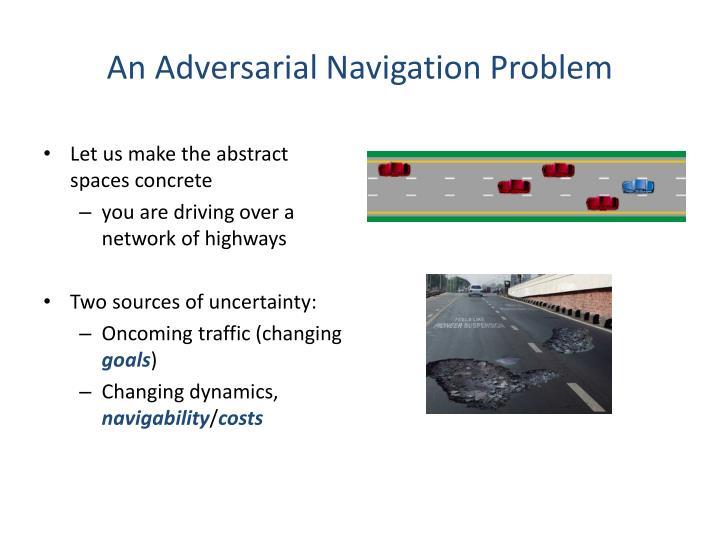 An Adversarial Navigation Problem