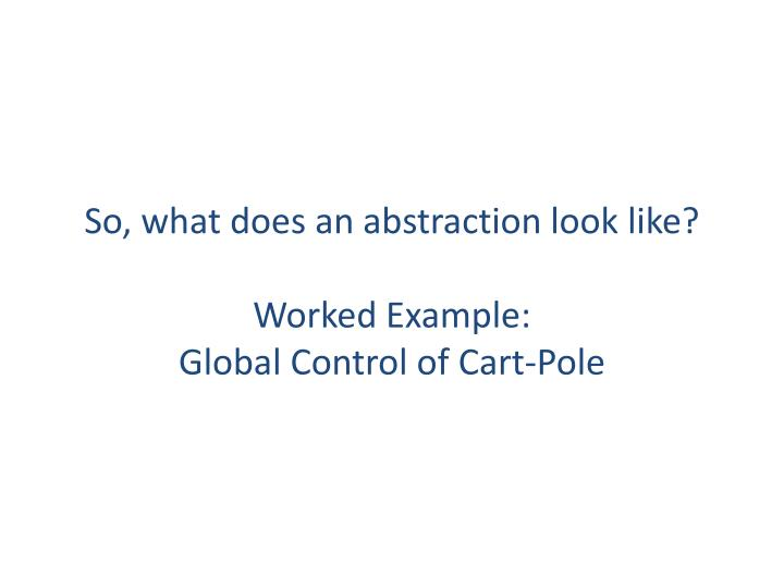 So, what does an abstraction look like?