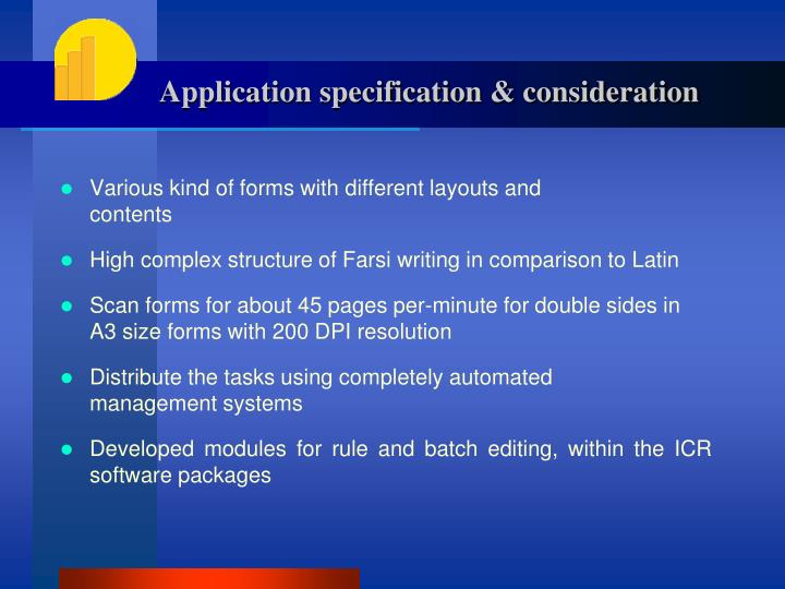Application specification & consideration