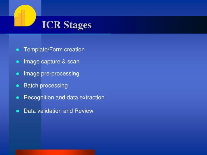 ICR Stages