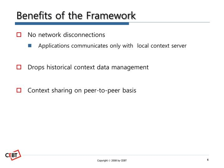 Benefits of the Framework