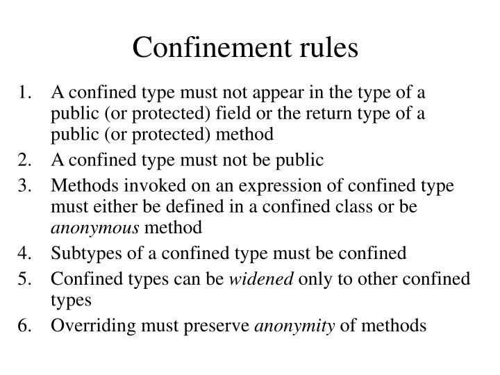 Confinement rules