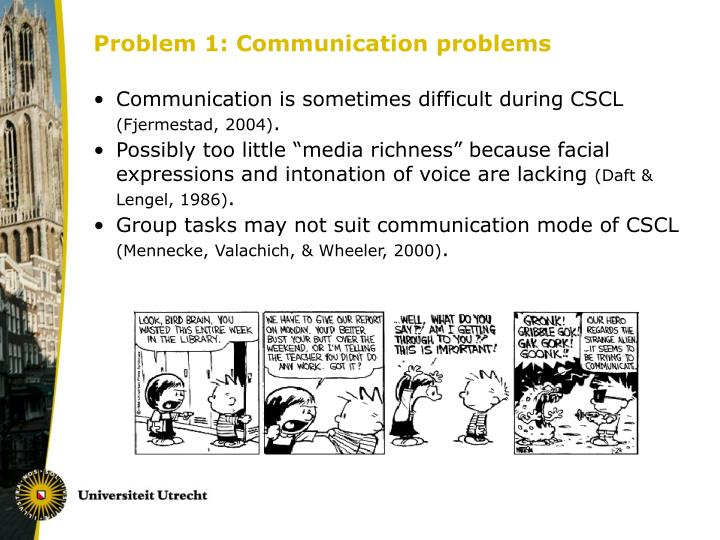 Problem 1: Communication problems