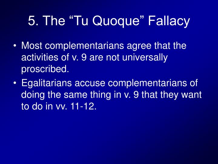 "5. The ""Tu Quoque"" Fallacy"