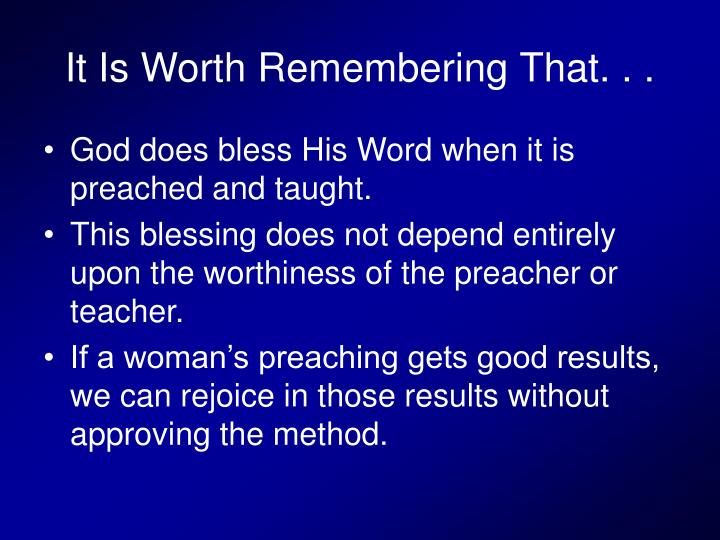 It Is Worth Remembering That. . .